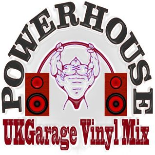 Powerhouse UKGarage (Vinyl Mix )