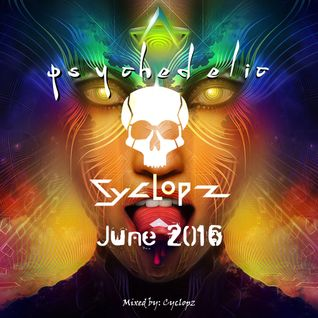 Psychedelic Trance -June 2016- (Mixed by Cyclopz)