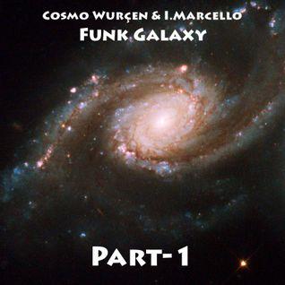 Cosmo Wurçen & I. Marcello - Funk Galaxy (Part 1)