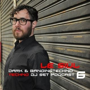 Deep & Banging techno PODCAST 6