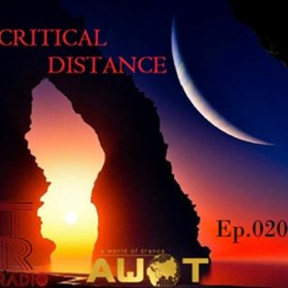 TR-AWOT pres.<<CRITICAL DISTANCE>> Ep.020