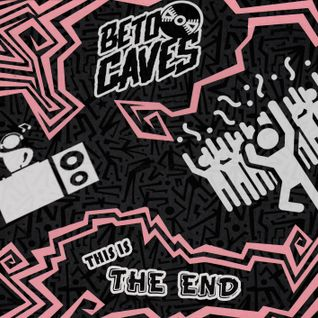 This is The End - Beto Caves