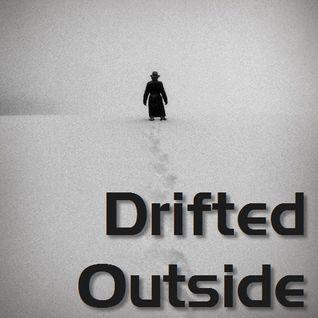 Drifted Outside