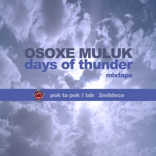 Osoxe Muluk - Days of Thunder (Mixtape)