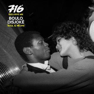 716 Exclusive Mix - Boulo : Soul Et Néons