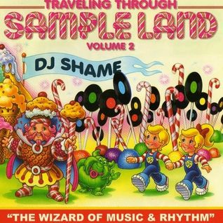Dj Shame - Traveling Through SampleLand Volume 2 (2004)