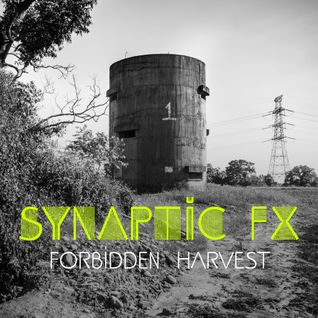 Synaptic FX - Forbidden Harvest