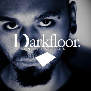 Darkfloor In Session 037 / Under Konstruktion