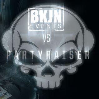 Partyraiser vs. Drokz - BKJN vs. Partyraiser V.I.P.