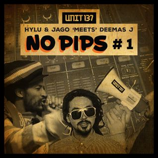 Hylu & Jago 'meets' Deemas J - No Pips #1