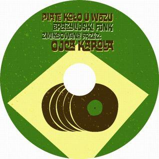 Ojciec Karol - Piąte Koło u Wozu - Brazilian Funk mixtape