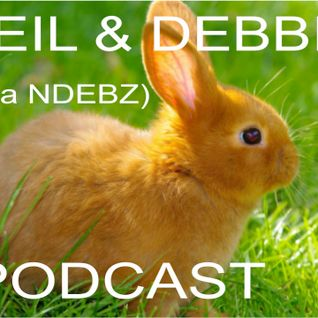 Neil & Debbie (aka NDebz) Podcast #90.5 ' Rabbit, rabbit  ' - (Full music version)