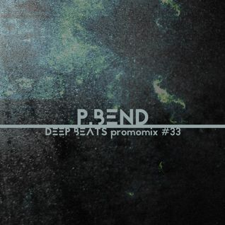 Deep Beats promomix#33 - P.BEND
