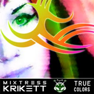 Mixtress Krikett - True Colors - psytrance