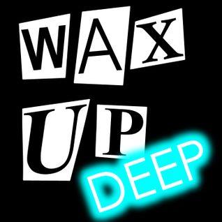 Wax Up! DEEP