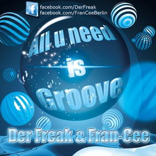 Der Freak & Fran-Cee - All U Need Is Groove
