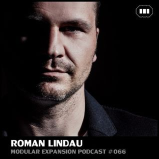 MODULAR EXPANSION PODCAST #066 | ROMAN LINDAU