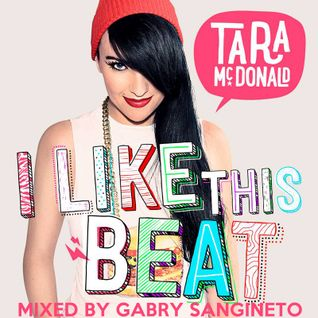 Tara McDonald pres. I Like This Beat - Mixed by Gabry Sangineto - The Cube Guys 3some