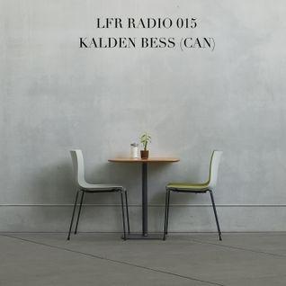 LFR Radio 015 - Kalden Bess (Can)