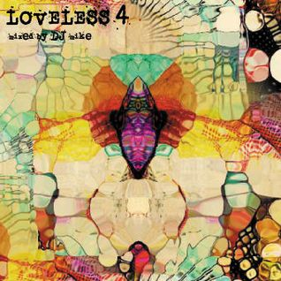 LOVELESS 4 mixed by DJ Mike