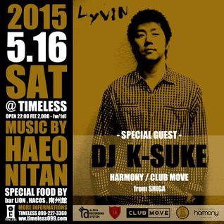 DJ K-SUKE 2015 5.16 Lyvin @Timeless KAGOSHIMA Pt.1