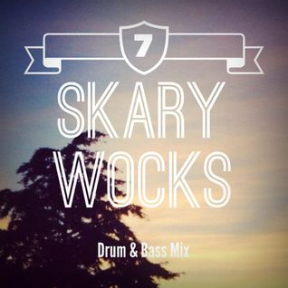 Day #7 - Drum & Bass - Mixed by Skary Wocks