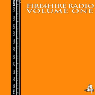 Fire4Hire Radio Volume 1