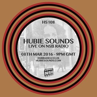 Hubie Sounds 108 - 8th Mar 2016