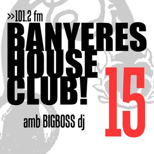 Banyeres House Club #15
