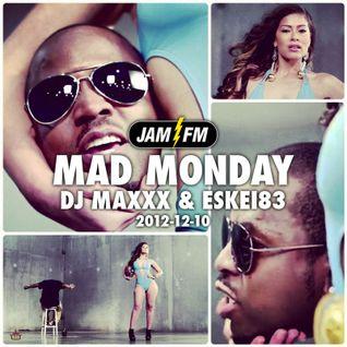 Madmonday-10-12-12-jamfm-djmaxxx-eskei83