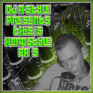 DJ A-Style Presents: This Is Hardstyle EP#9