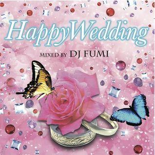 Happy Wedding - MIXED BY DJ FUMI