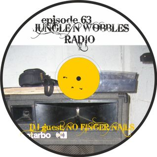 [Episode 63] Jungle'n'Wobbles Radio Djset Guest: NO FINGER NAILS