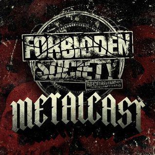 FORBIDDEN SOCIETY RECORDINGS METALCAST vol.34 feat.SA†AN