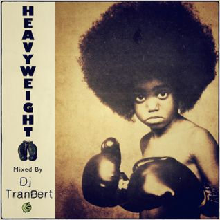 DJ Tran-Bert - Heavyweight
