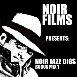 Noir Films presents: Noir Jazz Digs Bonus Mix