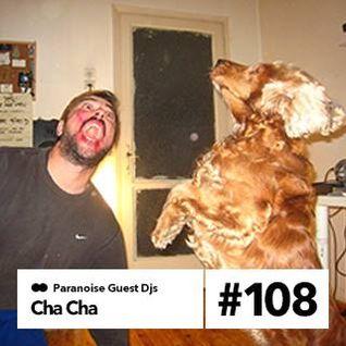 Cha Cha - Guest Mix #108