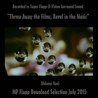 MP Flapp - Throw Away the Films Revel in the Music Vol. 2