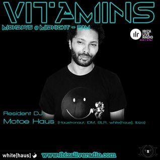 Vitamins ep 36 - Motoe Haus - www.ibizaliveradio.com