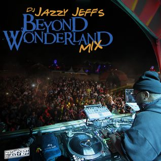 DJ Jazzy Jeff's Beyond Wonderland Mix