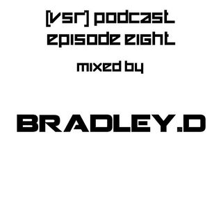 [VSR] Podcast Episode 8 (Mixed By Bradley.D)