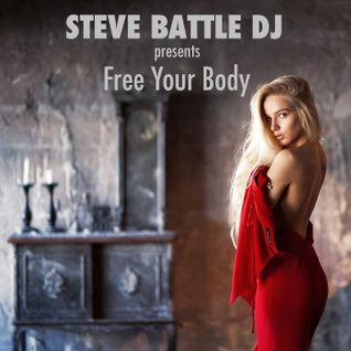 STEVE BATTLE DJ presents Free Your Body 23