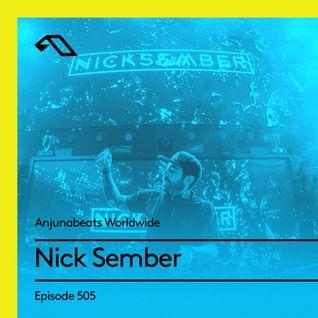 Anjunabeats Worldwide 505 with Nick Sember