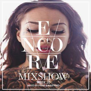 Encore Mixshow Week 20