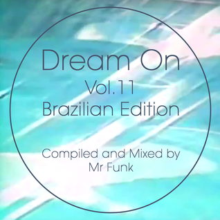 Soul Cool Records/ SeaSideVibes - Dream On - Vol 11 Mix By Mr Funk - Brazilian Special