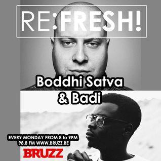 RE:FRESH! Radioshow w/ BODDHI SATVA X BADI