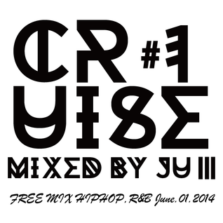 CRUISE#1 mixed by JUthe3rd (June2014)