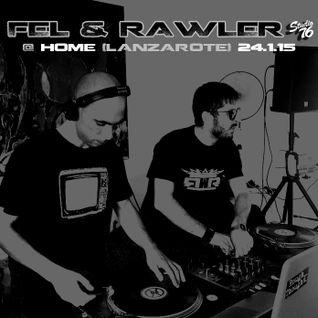 FEL & RAWLER @ HOME (LANZAROTE) 24.1.15