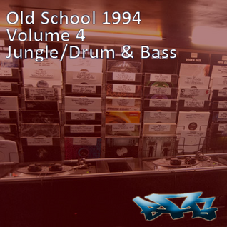 The BFG - Old School 1994 - Volume 4 - Jungle/DnB