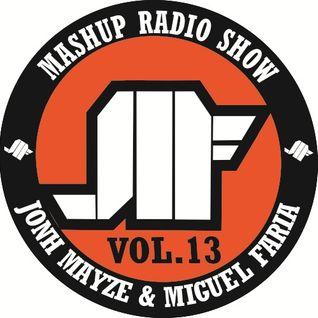 Jonh Mayze & Miguel Faria - Mashup Radio Show vol 13